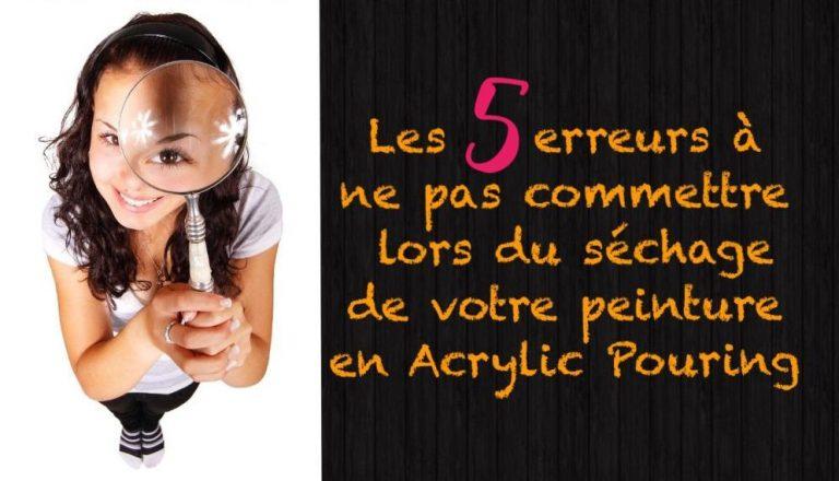 5 erreurs acrylic pouring Cécile Cloarec